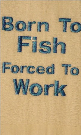 Born To Fish Forced To Work Towel