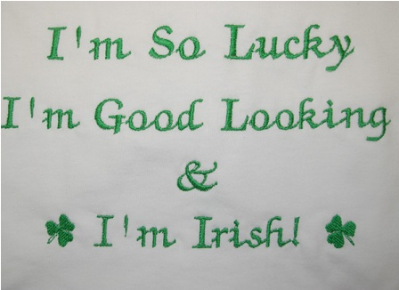I'm So Lucky I'm Good Looking and I'm Irish Tee