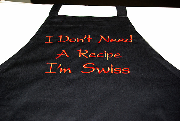 I Don't Need A Recipe I'm Swiss  Apron