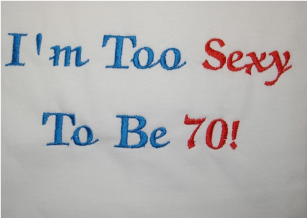 I'm Too Sexy To Be 70 Tee